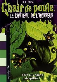Le Chateau De L Horreur Tome 1 Gare Aux Coups De Griffes