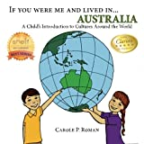 If you were me and lived in... Australia: A Child s Introduction to Cultures around the World (Volume 8)
