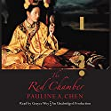 The Red Chamber (       UNABRIDGED) by Pauline A. Chen Narrated by Grayce Wey