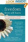 Freedom from Self-Harm: Overcoming Se...