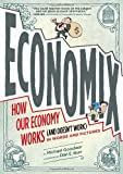 Image of Economix: How Our Economy Works (and Doesn't Work),  in Words and Pictures