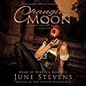 Changing Moon: A Moon Sisters Novel: Paranorm World, Book 3 Audiobook by June Stevens Westerfield Narrated by Rebecca Roberts