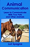 Animal Communication: Learn to Communicate with Your Pets and Other Animals (eBook & Playbook) (English Edition)