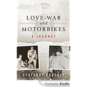Love-War and Motorbikes: A Journey