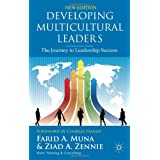 Developing Multicultural Leaders: The Journey to Leadership Success ~ Farid A. Muna