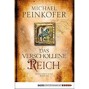 Das verschollene Reich: Historischer Roman (Klassiker. Historischer Roman. Bastei Lübbe T