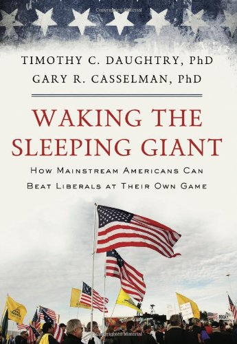 Waking the Sleeping Giant: How Mainstream Americans Can Beat Liberals at Their Own Game