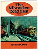 img - for The Milwaukee Road East: America's Resourceful Railroad book / textbook / text book