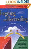 Forgiving and Reconciling: Bridges to Wholeness and Hope