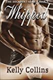 img - for Whipped (The Decadent Series) (Volume 3) book / textbook / text book