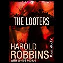 The Looters Audiobook by Harold Robbins, Junius Podrug Narrated by Pam Ward