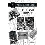 Dry Ice Dreams (Bumper Sticker Shine No. 1)by A.P. Fuchs