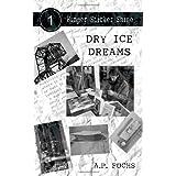 Dry Ice Dreams (Bumper Sticker Shine No. 1)by A.P. Fuchs
