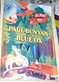 img - for Paul Bunyan and His Big Blue Ox: The Marvelous Exploits of Paul Bunyan as told in the camps of the white pine lumbermen for Generations during which time the loggers have pioneered the way through the North Woods from Maine to California, collected from various sources and embellished for publication book / textbook / text book