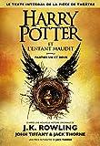 Harry Potter et l'Enfant Maudit Parties Un et Deux (Le texte intégral de la pièce de théâtre)...