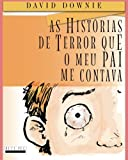 img - for As Historias De Terror Que O Meu Pai Me Contava (European Portuguese) (Portuguese Edition) book / textbook / text book
