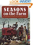 Seasons on the Farm: A Celebration of...
