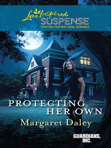 Margaret Daley - Protecting Her Own (Love Inspired Suspense)