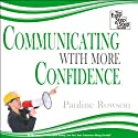 Communicating with More Confidence: The Easy Step-by-Step Guide (       UNABRIDGED) by Pauline Rowson