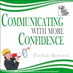 Communicating with More Confidence: The Easy Step-by-Step Guide | Pauline Rowson