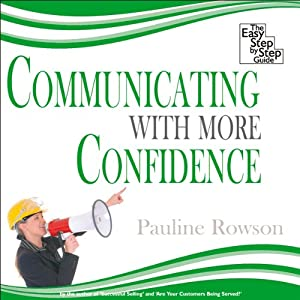 Communicating with More Confidence: The Easy Step-by-Step Guide | [Pauline Rowson]