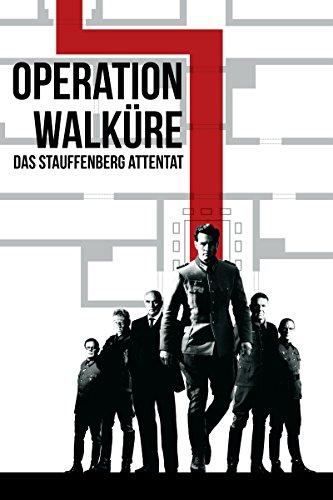 Operation Walküre – Das Stauffenberg Attentat