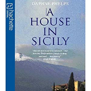 A House in Sicily | [Daphne Phelps]
