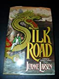 Silk Road: A Novel of Eighth-Century China