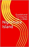 img - for Nightmare Island: Guadalcanal Turning the Tide in WWII (Generations Book 1) book / textbook / text book