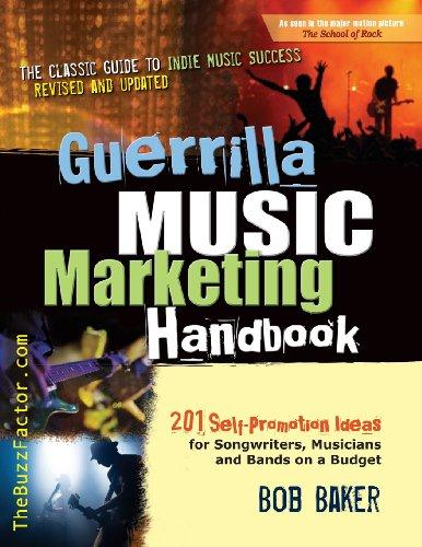 Guerrilla Music Marketing Handbook 201 Self-Promotion Ideas