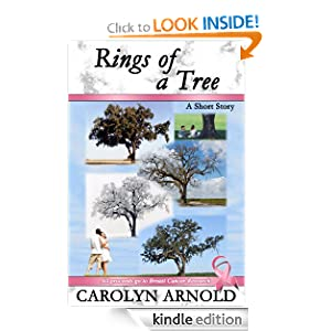 Free Kindle Book: Rings of a Tree (A Short Story), by Carolyn Arnold (Author), Wendy Reis (Editor). Publication Date: June 11, 2012