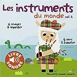 Les instruments du monde (Tome 2): 6 images à regarder, 6 sons à écouter