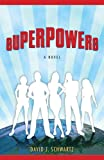 Superpowers: A Novel