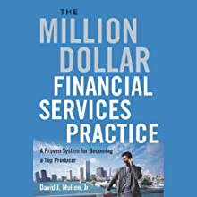 The Million-Dollar Financial Services Practice: A Proven System for Becoming a Top Producer Audiobook by David J. Mullen, Jr. Narrated by Kevin Stillwell