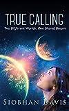 True Calling (True Calling Book 1) by Siobhan Davis
