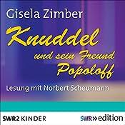 Knuddel und sein Freund Popoloff   Gisela Zimber