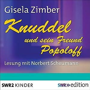 Knuddel und sein Freund Popoloff Hörbuch