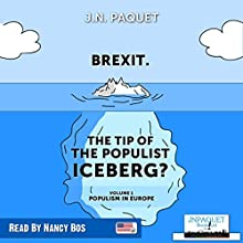 Brexit: The Tip of the Populist Iceberg? Audiobook by J N Paquet Narrated by Nancy Bos