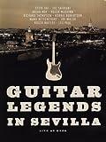 Guitar Legends In Sevilla DVD