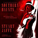 Southern Haunts: A Max Porter Paranormal Mystery Audiobook by Stuart Jaffe Narrated by Stuart Jaffe