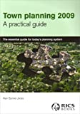 Alan Gunne-Jones Town Planning 2009 2009: A Practical Guide