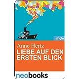 """Liebe auf den ersten Blick: Anne Hertz & Friends 18 (Knaur eBook)von """"Anne Hertz"""""""