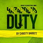 Hazardous Duty: Squeaky Clean Mysteries, Book 1 | Christy Barritt