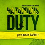 Hazardous Duty: Squeaky Clean Mysteries, Book 1 | [Christy Barritt]