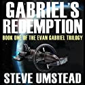 Gabriel's Redemption: Evan Gabriel Trilogy, Book 1 (       UNABRIDGED) by Steve Umstead Narrated by Ray Chase