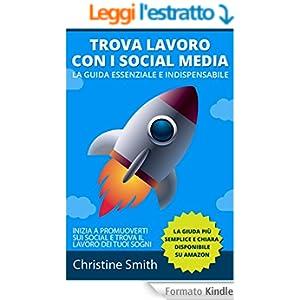 Social Media Marketing per Trovare Lavoro: La guida essenziale per trovare lavoro con il social media marketing