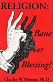 img - for Religion: Bane or Blessing book / textbook / text book