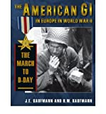 The American GI in Europe in World War II: The March to D-Day (0811704491) by Kaufmann, J. E.