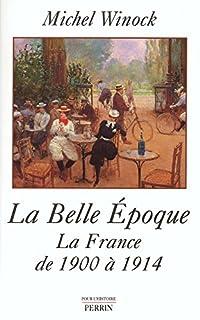 La belle époque : la France de 1900 à 1914, Winock, Michel