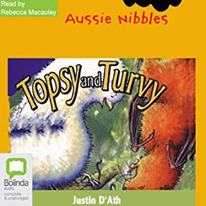 Topsy and Turvy: Aussie Nibbles | [Justin D'Ath]